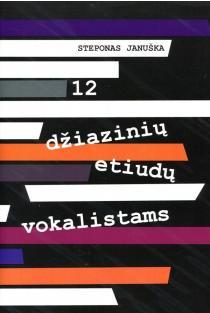 12 džiazinių etiudų vokalistams | Steponas Januška