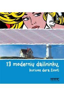 13 modernių dailininkų, kuriuos dera žinoti |