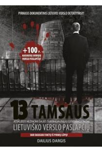 13 tamsaus lietuviško verslo paslapčių (2-as papildytas leidimas) | Dailius Dargis