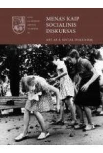 Menas kaip socialinis diskursas | Sud. dr. Agnė Nnarušytė