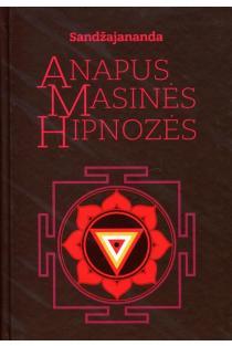 Anapus masinės hipnozės | Martynas Driukas (Sandžajananda arba Trimurti)