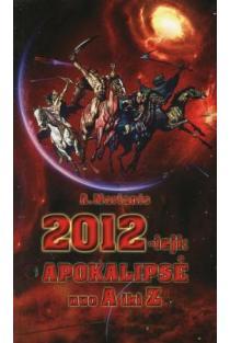 2012-ieji: apokalipsė nuo A iki Z | Ana Marianis