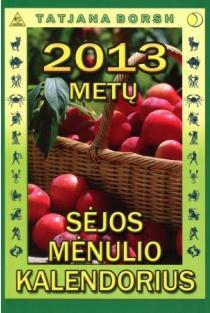 2013 metų sėjos mėnulio kalendorius | Tatjana Borsh