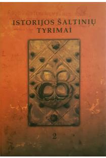 Istorijos šaltinių tyrimai T. 2 | Artūras Dubonis