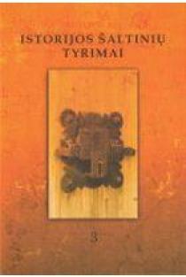 Istorijos šaltinių tyrimai T. 3   Darius Antanavičius
