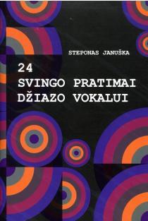 24 svingo pratimai džiazo vokalui | Steponas Januška