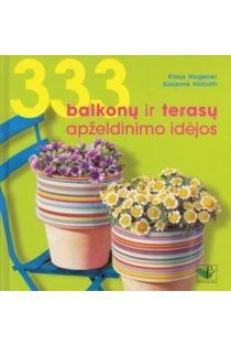 333 balkonų ir terasų apželdinimo idėjos | Klaus Wagener, Susanne Vollrath