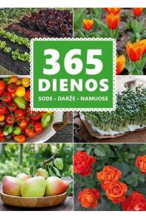 365 dienos sode, darže, namuose |