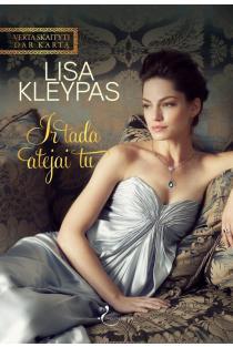 Ir tada atėjai tu (2-as leidimas) | Lisa Kleypas