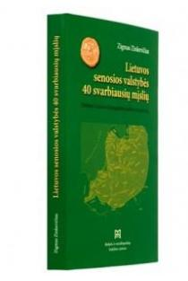 Lietuvos senosios valstybės 40 svarbiausių mįslių | Zigmas Zinkevičius