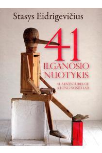 41 ilganosio nuotykis   41 Adventures of a Long-Nosed Lad   Stasys Eidrigevičius