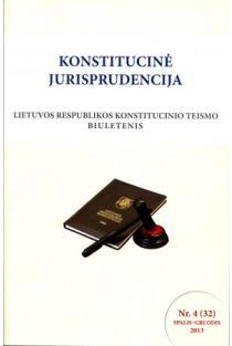 Konstitucinė jurisprudencija Nr. 4 (32) Spalis - Gruodis 2013 |