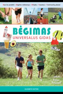 "Bėgimas. Universalus gidas (serija ""Bėgimo enciklopedija"") | Elizabeth Hufton"