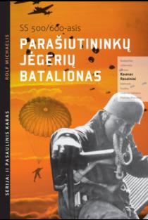 SS 500/600-asis parašiutininkų jėgerių batalionas | Rolf Michaelis