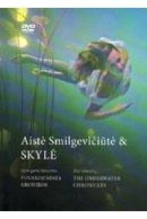 Aistė Smilgevičiūtė & Skylė - Povandeninės Kronikos (Gyvo garso koncertas) (DVD) | Kristina Kunčinaitė