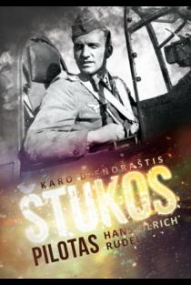 Štukos pilotas. Karo dienoraštis (2-as leidimas)   Hans-Ulrich Rudel