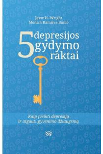 Penki depresijos gydymo raktai | Jesse H. Wright, Monica Ramirez Basco