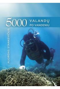 5000 valandų po vandeniu | Algirdas Stankevičius