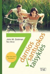 7 darnios santuokos taisyklės | John M. Gottman, Nan Silver