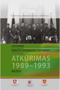 Lietuvos krašto apsaugos sistemos atkūrimas 1989-1993 metais | Sud. Jonas Užurka