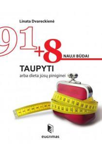 91 + 8 nauji būdai taupyti arba dieta piniginei | Linata Dvareckienė