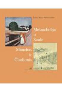 Munchas ir Čiurlionis: Melancholija ir Saulė | Laima Marija Petrusevičiūtė