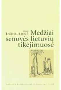 Medžiai senovės lietuvių tikėjimuose   Pranė Dundulienė