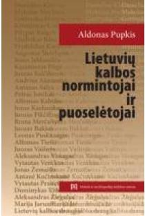 Lietuvių kalbos normintojai ir puoselėtojai | Aldonas Pupkis