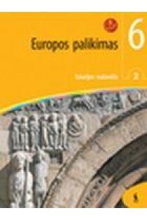 Europos palikimas. Istorijos vadovėlis VI kl.. II kn. | Audronė Bakonienė, Jūratė Litvinaitė
