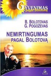 Nemirtingumas pagal Bolotovą | B. Bolotovas, G. Pogoževas