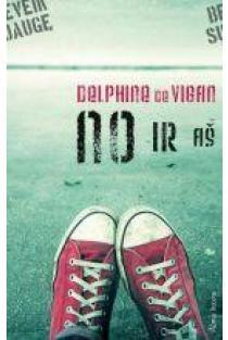 No ir aš | Delphine de Vigan
