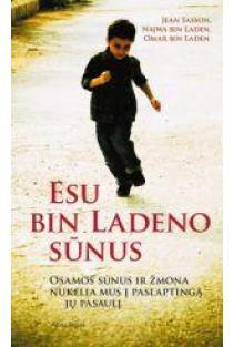 Esu bin Ladeno sūnus. Osamos sūnus ir žmona nukelia mus į paslaptingą jų pasaulį | Jean Sasson, Omar bin Laden, Najwa bin Laden
