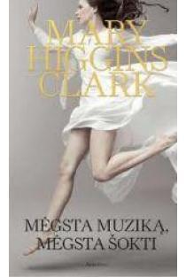 Mėgsta muziką, mėgsta šokti | Mary Higgins Clark