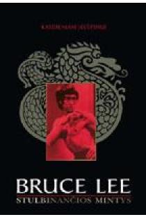 Bruce Lee: Stulbinančios mintys | Bruce Lee