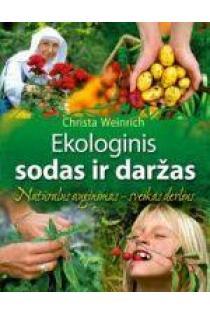 Ekologinis sodas ir daržas | Christa Weinrich