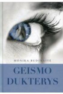 Geismo dukterys | Monika Budinaitė
