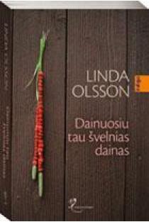 Dainuosiu tau švelnias dainas | Linda Olsson