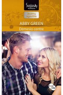 Dėmesio centre (Jausmų egzotika) | Abby Green