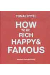 How to be rich, happy and famous | Tomas Rytel