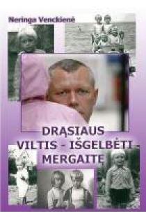 Drąsiaus viltis - išgelbėti mergaitę   Neringa Venckienė