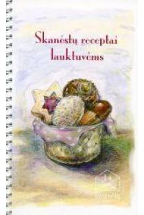 Skanėstų receptai lauktuvėms | Rūta Čepienė