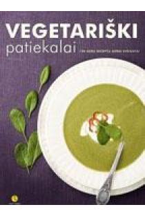 Vegetariški patiekalai. 100 gerų receptų gerai sveikatai   Asta Žvikevičienė, Ernesta Pakrosnienė