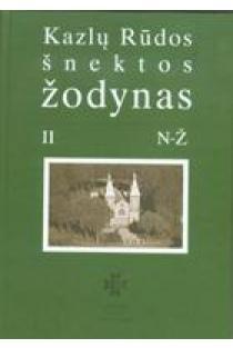 Kazlų Rūdos šnektos žodynas (II tomas) | Aldonas Pupkis