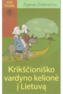Krikščioniško vardyno kelionė į Lietuvą | Zigmas Zinkevičius