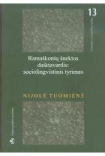 Ramaškonių šnektos daiktavardis: sociolingvistinis tyrimas   Nijolė Tuomienė