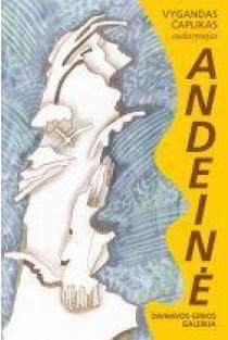 Andeinė | Vygandas Čaplikas