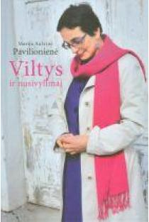 Viltys ir nusivylimai   Marija Aušrinė Pavilionienė