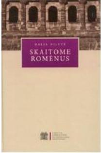 Skaitome romėnus | Dalia Dilytė