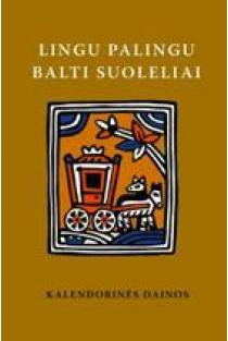 Lingu palingu balti suoleliai: kalendorinės dainos (su CD) | Parengė Jurgita Ūsaitytė ir Aušra Žičkienė