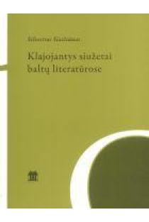 Klajojantys siužetai baltų literatūrose | Silvestras Gaižiūnas